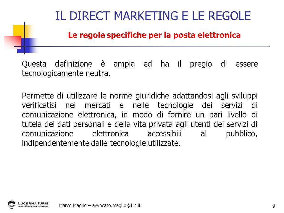 Marco Maglio – avvocato.maglio@tin.it 9 Questa definizione è ampia ed ha il pregio di essere tecnologicamente neutra. Permette di utilizzare le norme