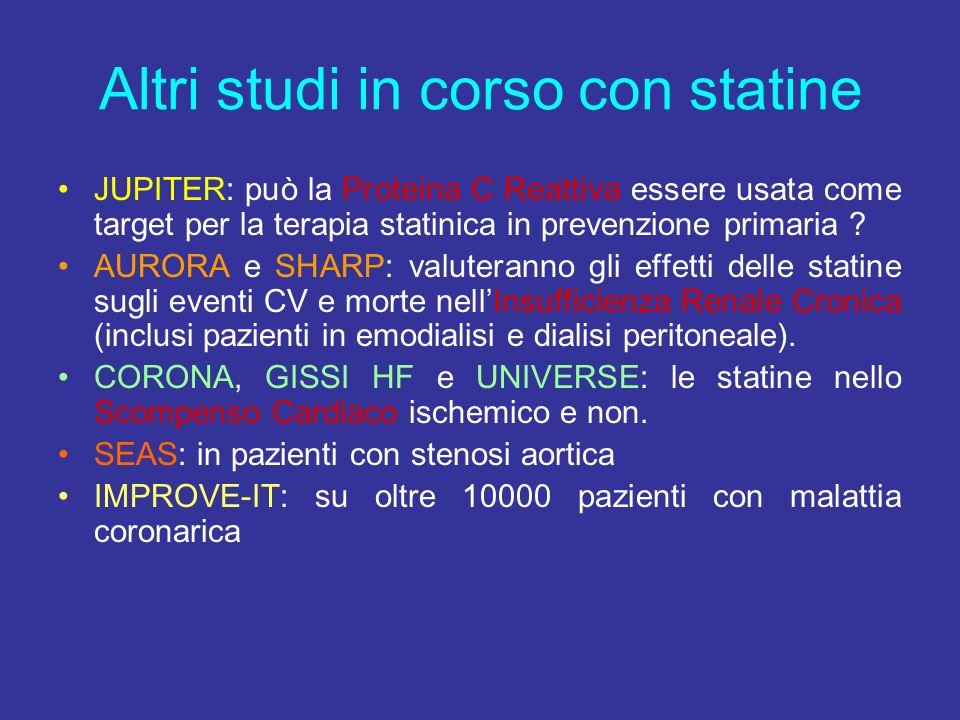 Altri studi in corso con statine JUPITER: può la Proteina C Reattiva essere usata come target per la terapia statinica in prevenzione primaria ? AUROR