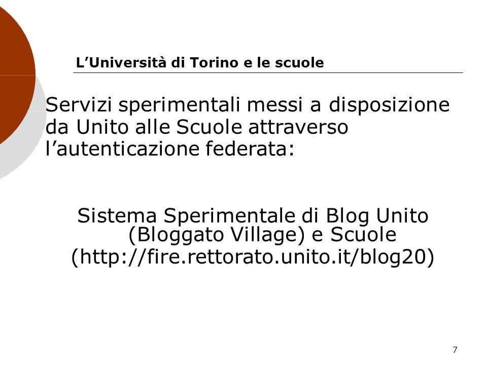 7 LUniversità di Torino e le scuole Servizi sperimentali messi a disposizione da Unito alle Scuole attraverso lautenticazione federata: Sistema Sperim