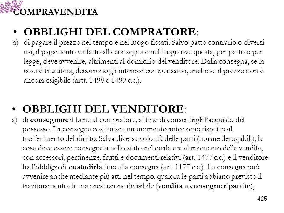 COMPRAVENDITA b)di garantire il compratore contro levizione ed i vizi della cosa (art.