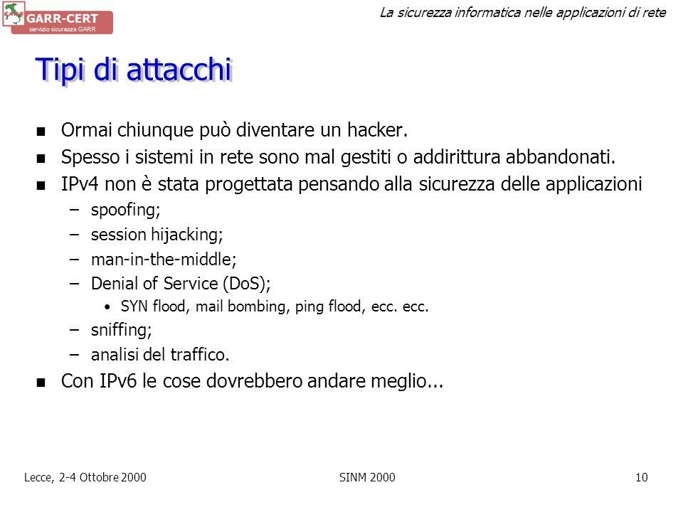 La sicurezza informatica nelle applicazioni di rete Lecce, 2-4 Ottobre 2000SINM 20009 Sicurezza: necessità di base Riservatezza: –la comunicazione è s
