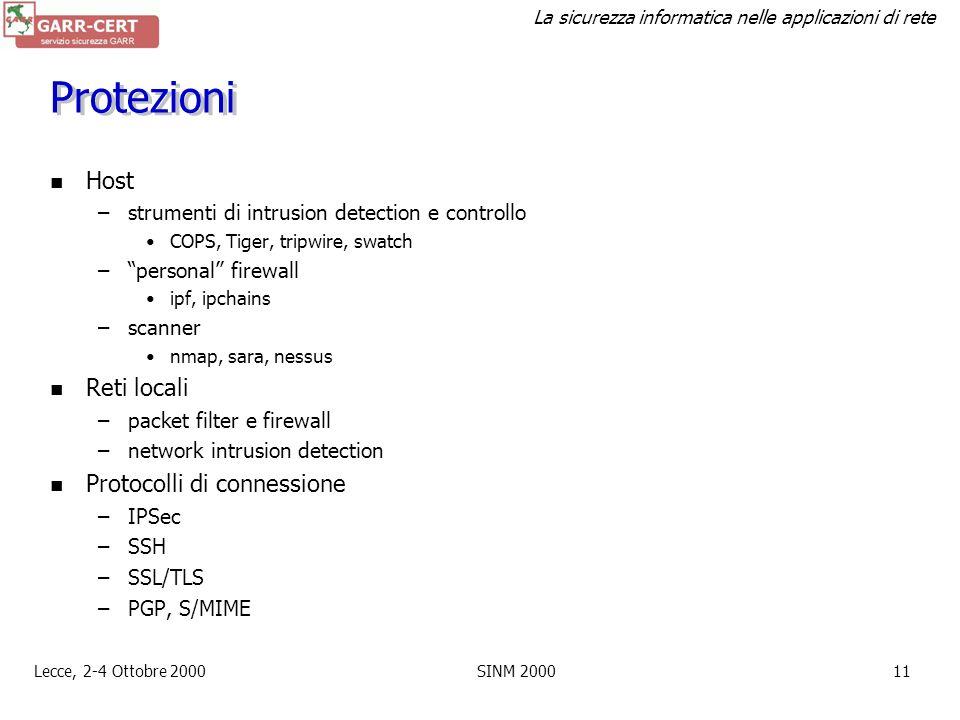 La sicurezza informatica nelle applicazioni di rete Lecce, 2-4 Ottobre 2000SINM 200010 Tipi di attacchi Ormai chiunque può diventare un hacker. Spesso