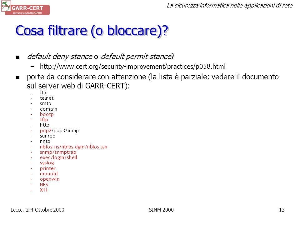 La sicurezza informatica nelle applicazioni di rete Lecce, 2-4 Ottobre 2000SINM 200012 Firewall Dei dispositivi tra due reti con le seguenti proprietà