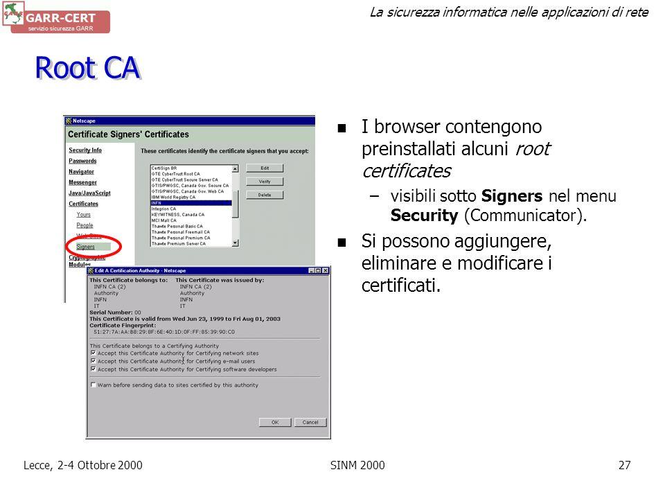 La sicurezza informatica nelle applicazioni di rete Lecce, 2-4 Ottobre 2000SINM 200026 CA: catene gerarchiche e fiducia Per: INFN CA Firma: INFN CA Pe