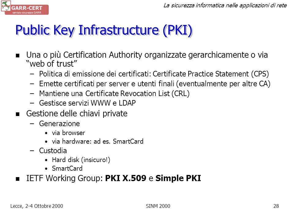 La sicurezza informatica nelle applicazioni di rete Lecce, 2-4 Ottobre 2000SINM 200027 Root CA I browser contengono preinstallati alcuni root certific