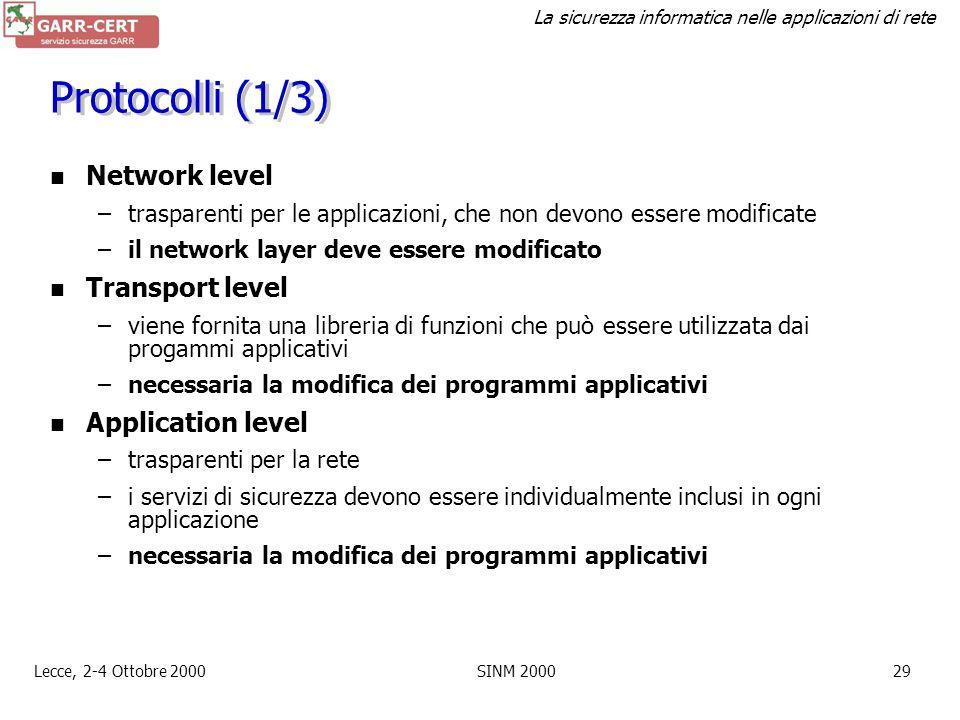 La sicurezza informatica nelle applicazioni di rete Lecce, 2-4 Ottobre 2000SINM 200028 Public Key Infrastructure (PKI) Una o più Certification Authori