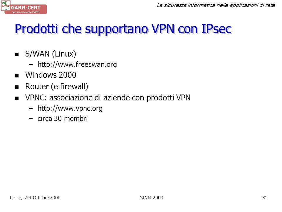 La sicurezza informatica nelle applicazioni di rete Lecce, 2-4 Ottobre 2000SINM 200034 IPsec: tunnel Encapsulated Security Payload autenticato crittog