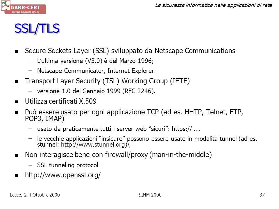 La sicurezza informatica nelle applicazioni di rete Lecce, 2-4 Ottobre 2000SINM 200036 SSH Rimpiazza telnet e i comandi r (rlogin, rshell) –Versione 1