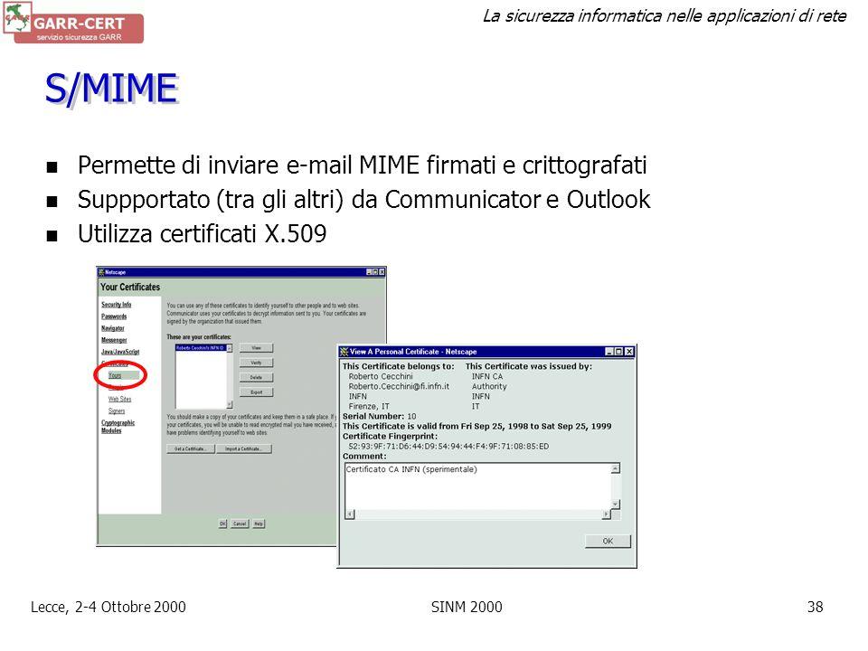 La sicurezza informatica nelle applicazioni di rete Lecce, 2-4 Ottobre 2000SINM 200037 SSL/TLS Secure Sockets Layer (SSL) sviluppato da Netscape Commu