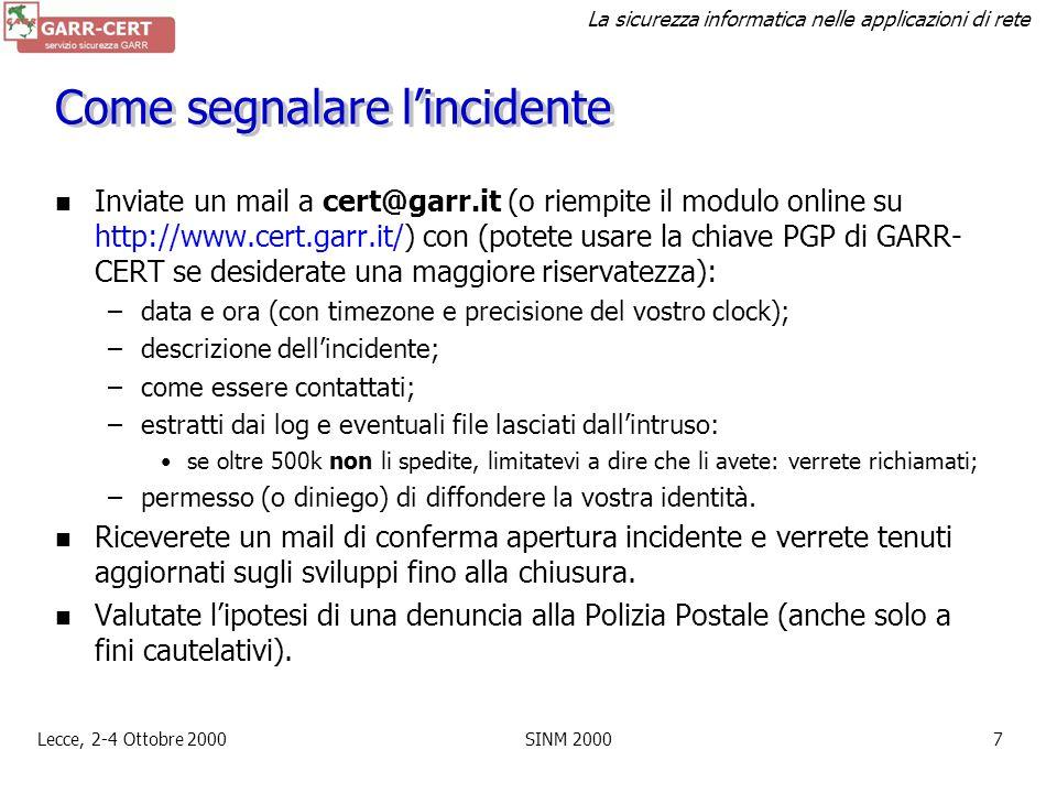 La sicurezza informatica nelle applicazioni di rete Lecce, 2-4 Ottobre 2000SINM 20006 Mi hanno compromesso! (2/2) Cercate di scoprire come è entrato l