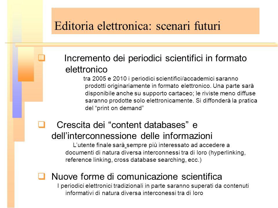 Editoria elettronica: scenari futuri Incremento dei periodici scientifici in formato elettronico tra 2005 e 2010 i periodici scientifici/accademici sa