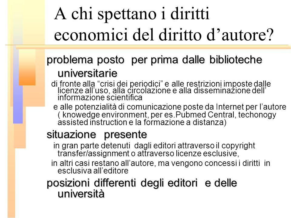 A chi spettano i diritti economici del diritto dautore? problema posto per prima dalle biblioteche universitarie di fronte alla crisi dei periodici e