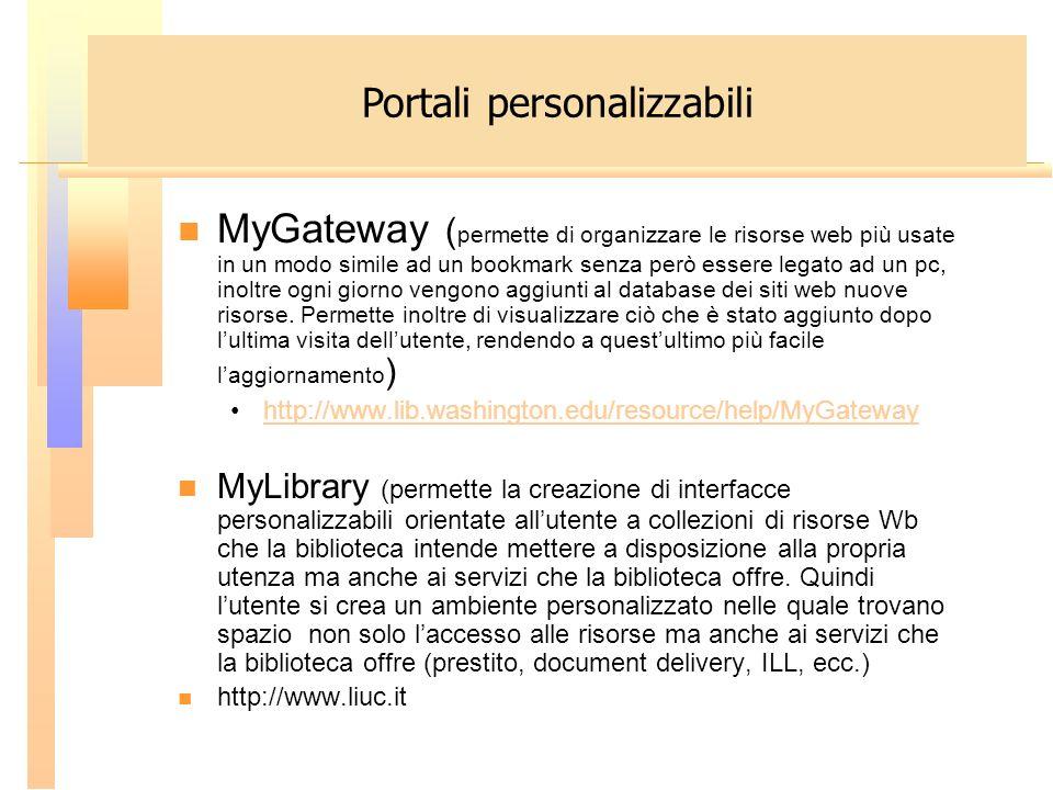 MyGateway ( permette di organizzare le risorse web più usate in un modo simile ad un bookmark senza però essere legato ad un pc, inoltre ogni giorno v