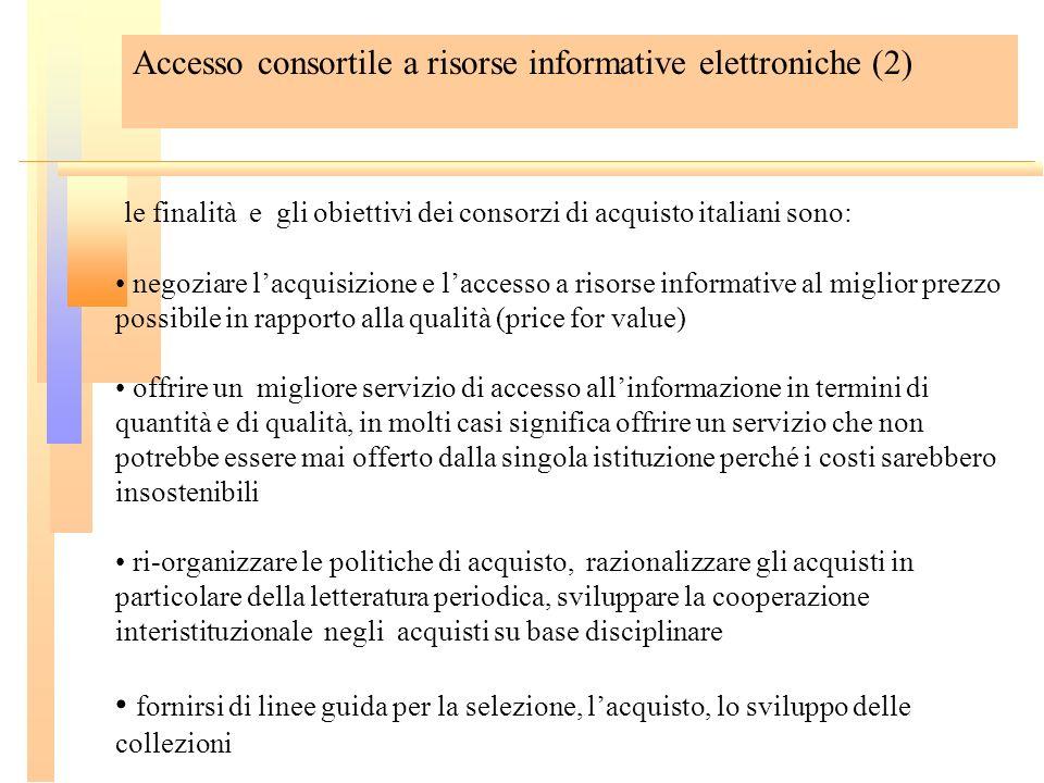 Accesso consortile a risorse informative elettroniche (2) le finalità e gli obiettivi dei consorzi di acquisto italiani sono: negoziare lacquisizione