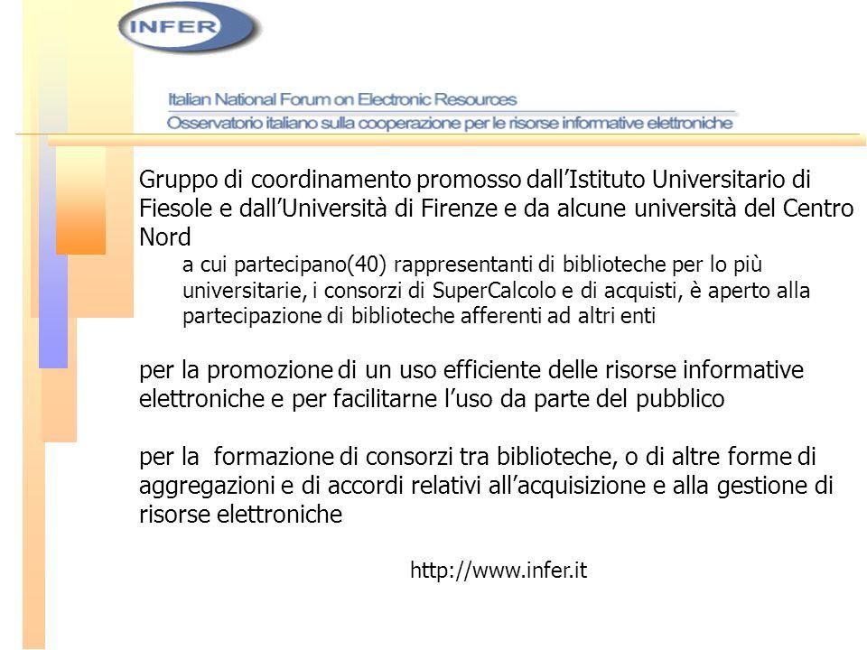 Gruppo di coordinamento promosso dallIstituto Universitario di Fiesole e dallUniversità di Firenze e da alcune università del Centro Nord a cui partec