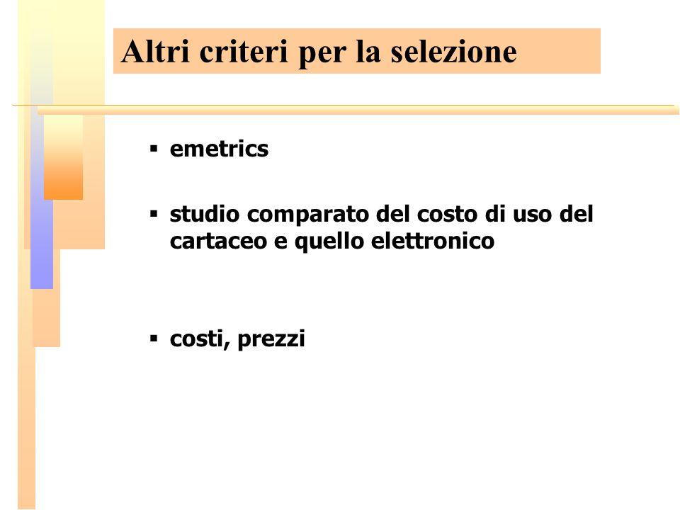 emetrics studio comparato del costo di uso del cartaceo e quello elettronico costi, prezzi Altri criteri per la selezione