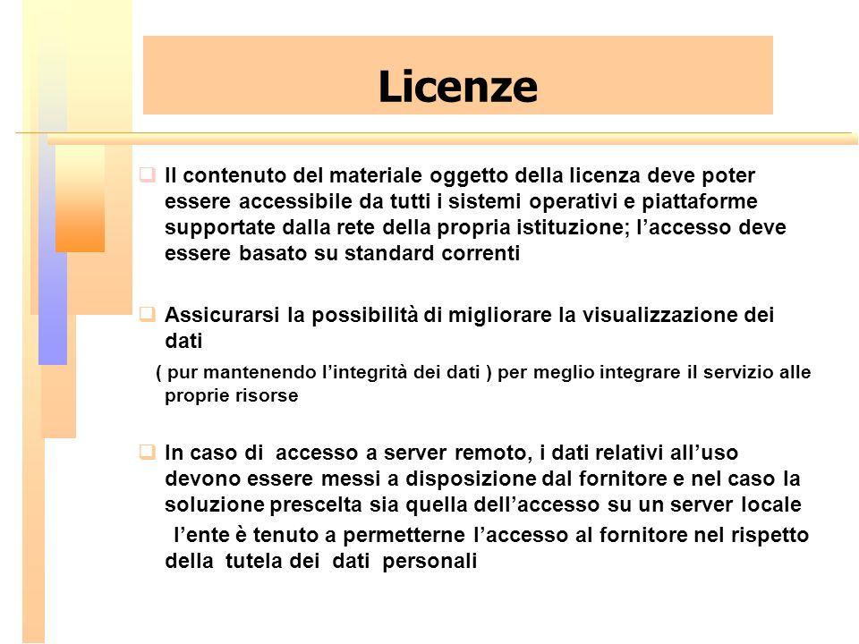 Il contenuto del materiale oggetto della licenza deve poter essere accessibile da tutti i sistemi operativi e piattaforme supportate dalla rete della