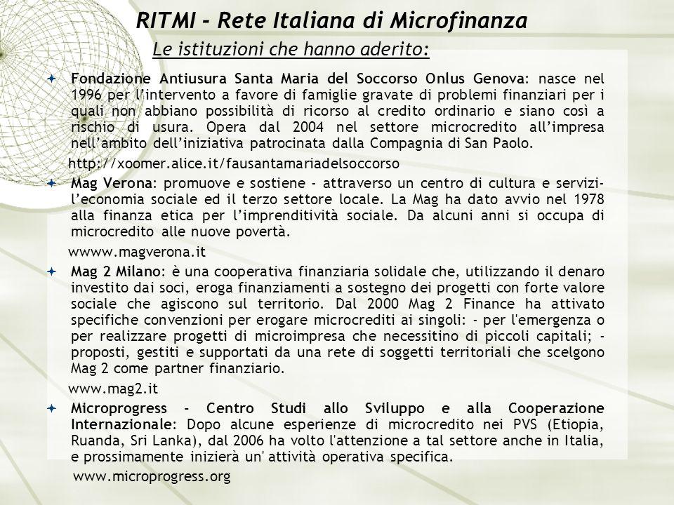 RITMI - Rete Italiana di Microfinanza Fondazione Antiusura Santa Maria del Soccorso Onlus Genova: nasce nel 1996 per lintervento a favore di famiglie