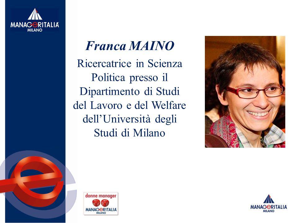 Franca MAINO Ricercatrice in Scienza Politica presso il Dipartimento di Studi del Lavoro e del Welfare dellUniversità degli Studi di Milano