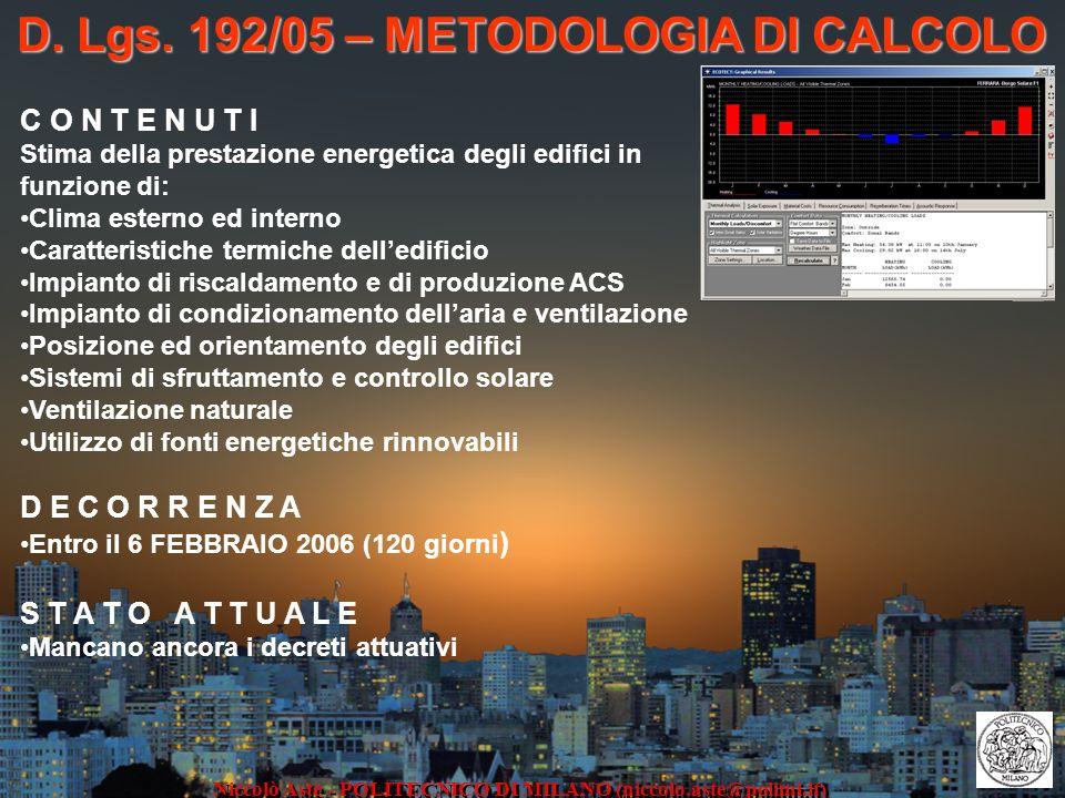 D. Lgs. 192/05 – METODOLOGIA DI CALCOLO Niccolò Aste - POLITECNICO DI MILANO (niccolo.aste@polimi.it) C O N T E N U T I Stima della prestazione energe