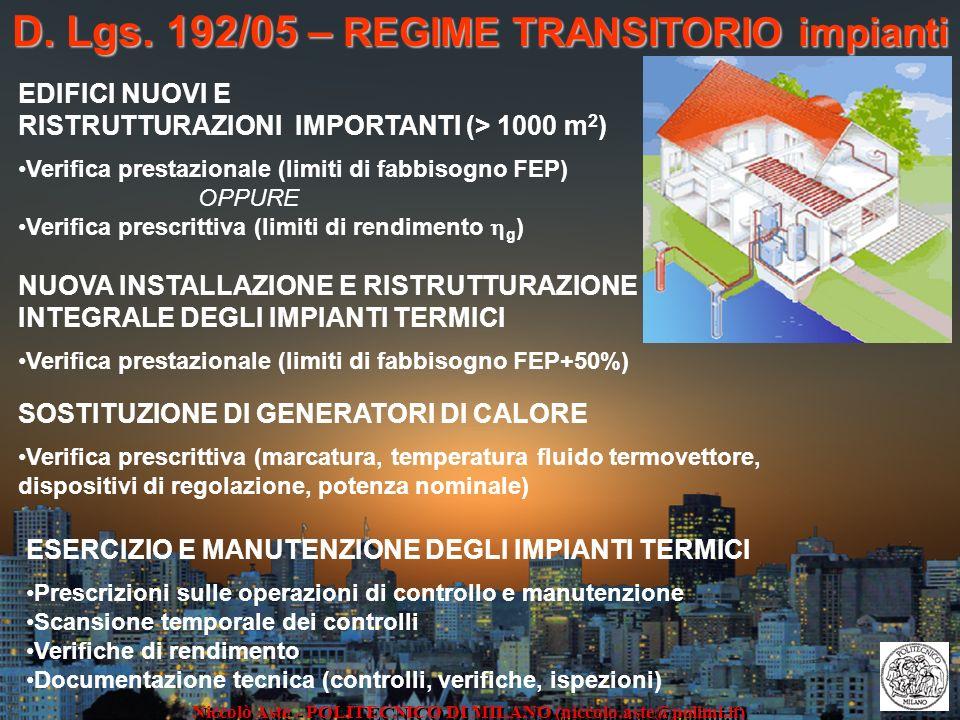D. Lgs. 192/05 – REGIME TRANSITORIO impianti Niccolò Aste - POLITECNICO DI MILANO (niccolo.aste@polimi.it) EDIFICI NUOVI E RISTRUTTURAZIONI IMPORTANTI