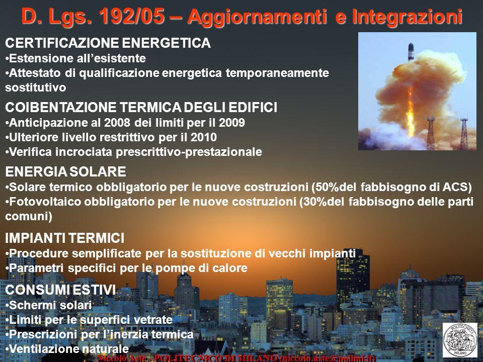 D. Lgs. 192/05 – Aggiornamenti e Integrazioni Niccolò Aste - POLITECNICO DI MILANO (niccolo.aste@polimi.it) CERTIFICAZIONE ENERGETICA Estensione alles