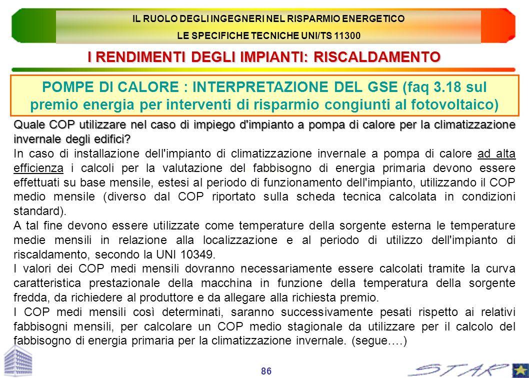 I RENDIMENTI DEGLI IMPIANTI: RISCALDAMENTO POMPE DI CALORE : INTERPRETAZIONE DEL GSE (faq 3.18 sul premio energia per interventi di risparmio congiunt