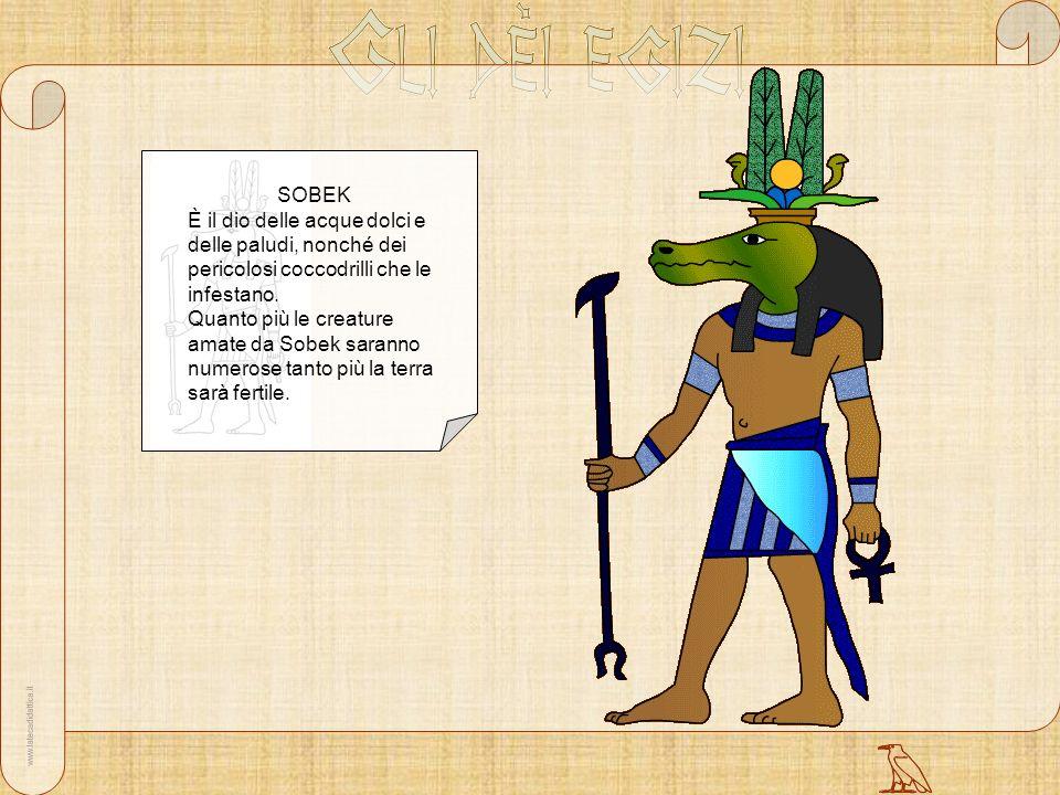 SOBEK È il dio delle acque dolci e delle paludi, nonché dei pericolosi coccodrilli che le infestano. Quanto più le creature amate da Sobek saranno num