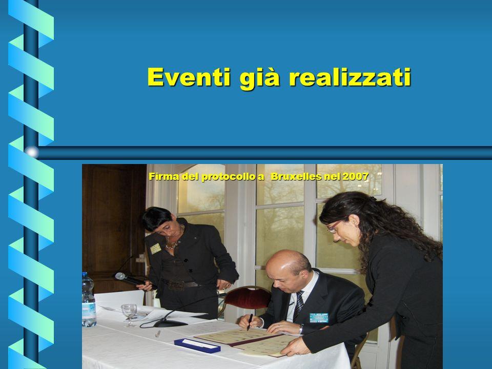 Eventi già realizzati Firma del protocollo a Bruxelles nel 2007