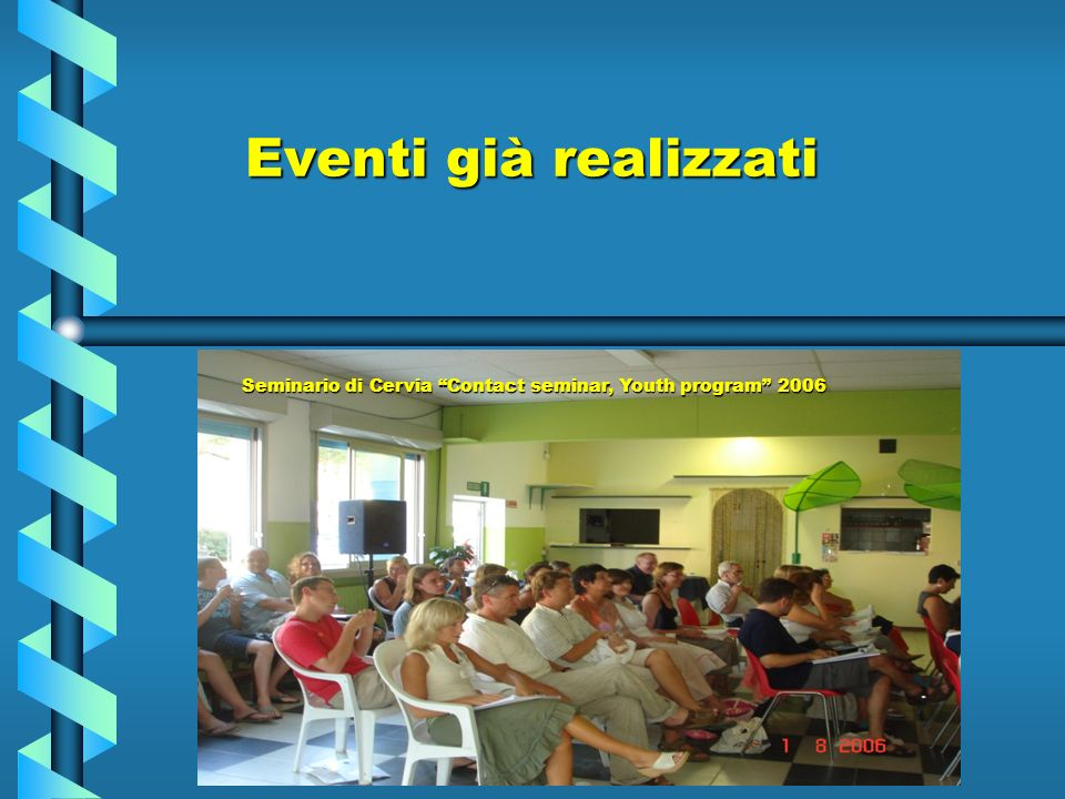 Eventi già realizzati Seminario di Cervia Contact seminar, Youth program 2006