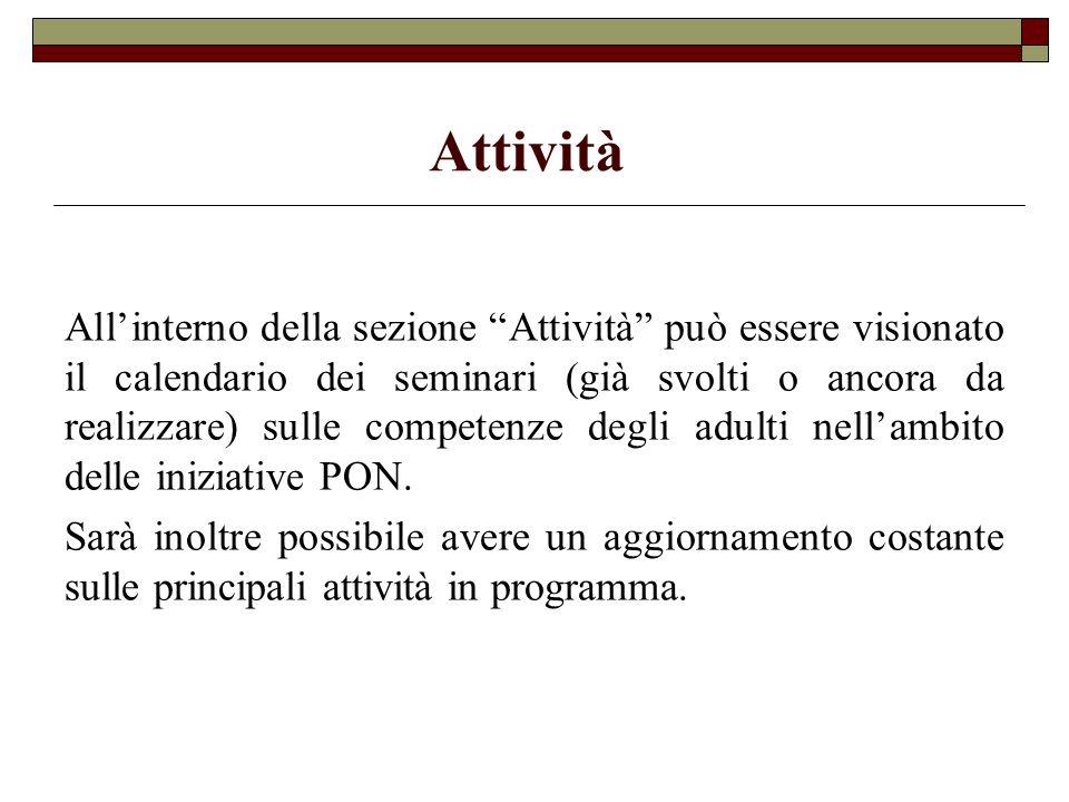 Attività Allinterno della sezione Attività può essere visionato il calendario dei seminari (già svolti o ancora da realizzare) sulle competenze degli
