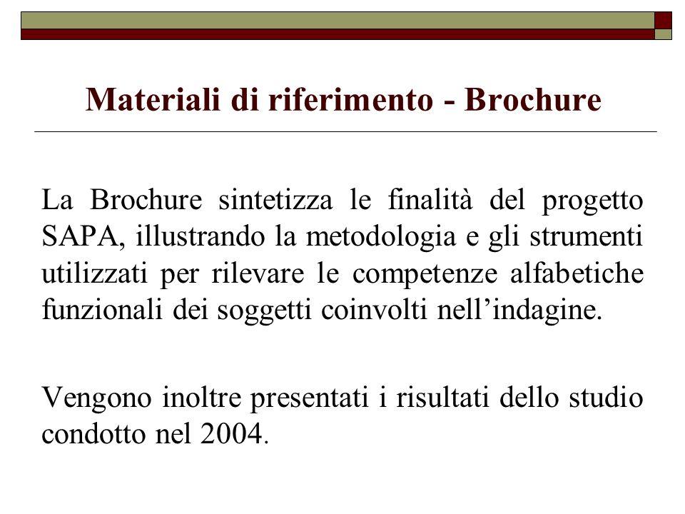 Materiali di riferimento - Brochure La Brochure sintetizza le finalità del progetto SAPA, illustrando la metodologia e gli strumenti utilizzati per ri