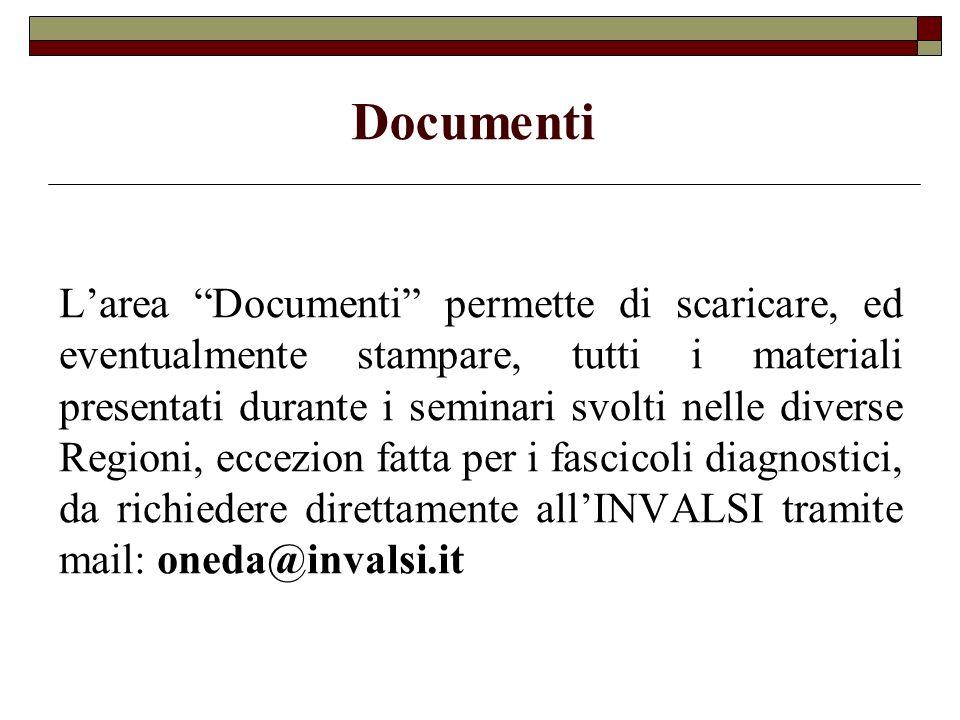 Documenti Larea Documenti permette di scaricare, ed eventualmente stampare, tutti i materiali presentati durante i seminari svolti nelle diverse Regio