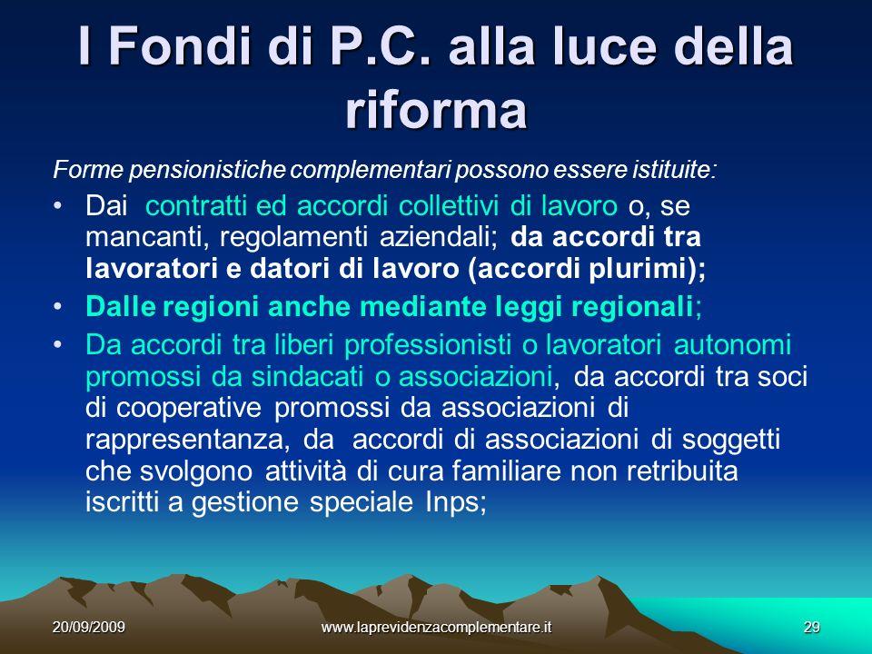 20/09/2009www.laprevidenzacomplementare.it29 I Fondi di P.C.