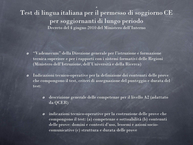 Test di lingua italiana per il permesso di soggiorno CE per soggiornanti di lungo periodo Decreto del 4 giugno 2010 del Ministero dellInterno Vademecu