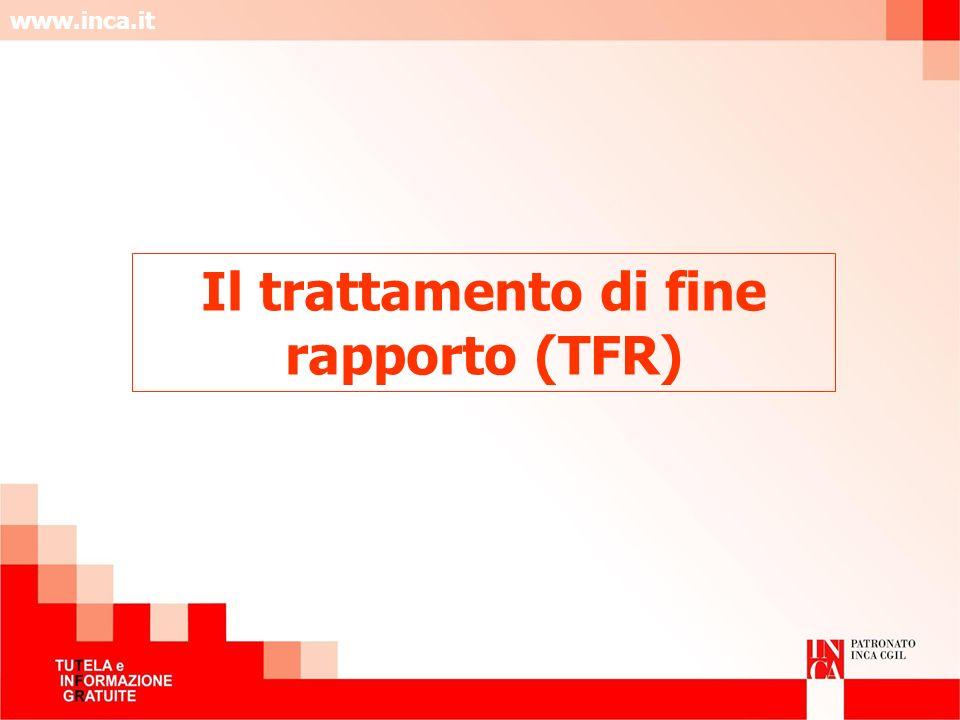 www.inca.it Il trattamento di fine rapporto (TFR)
