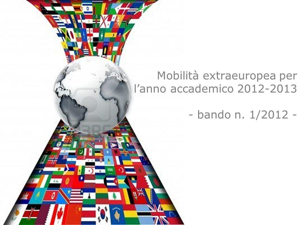 Mobilità extraeuropea per lanno accademico 2012-2013 - bando n. 1/2012 -