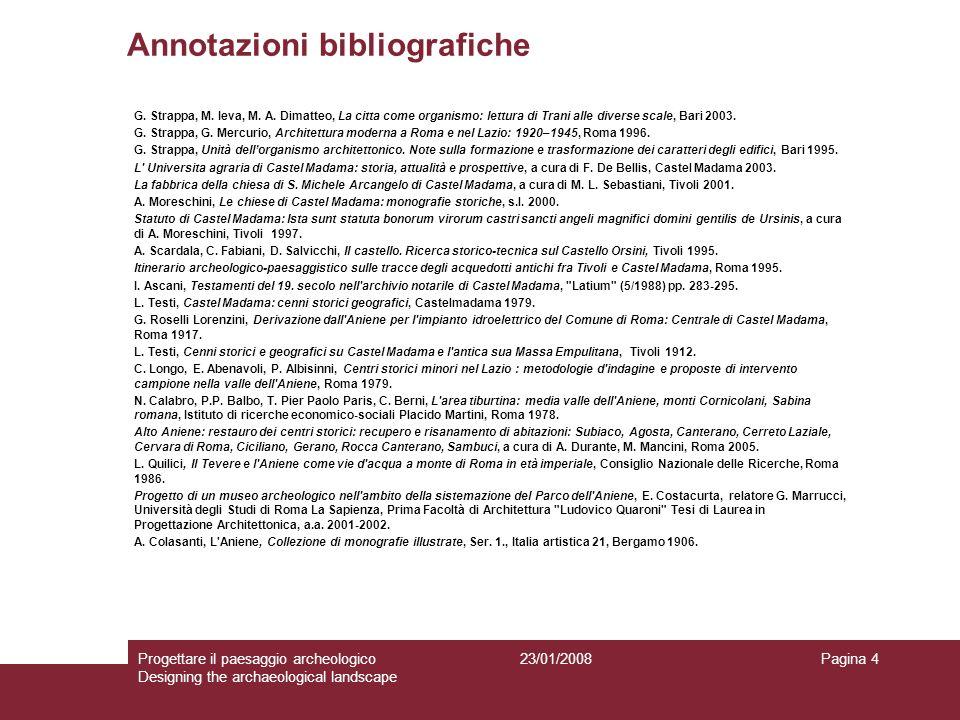 23/01/2008Progettare il paesaggio archeologico Designing the archaeological landscape Pagina 4 Annotazioni bibliografiche G.