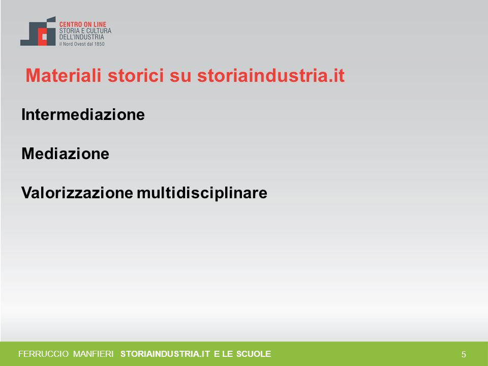 15 FERRUCCIO MANFIERI STORIAINDUSTRIA.IT E LE SCUOLE fonte: www.istitutocomprensivodiverzuolo.it/