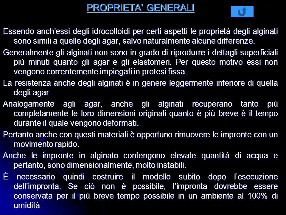 PROPRIETA GENERALI Essendo anchessi degli idrocolloidi per certi aspetti le proprietà degli alginati sono simili a quelle degli agar, salvo naturalmente alcune differenze.