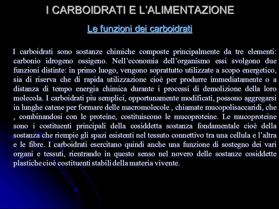 I CARBOIDRATI E LALIMENTAZIONE Le funzioni dei carboidrati I carboidrati sono sostanze chimiche composte principalmente da tre elementi: carbonio idrogeno ossigeno.