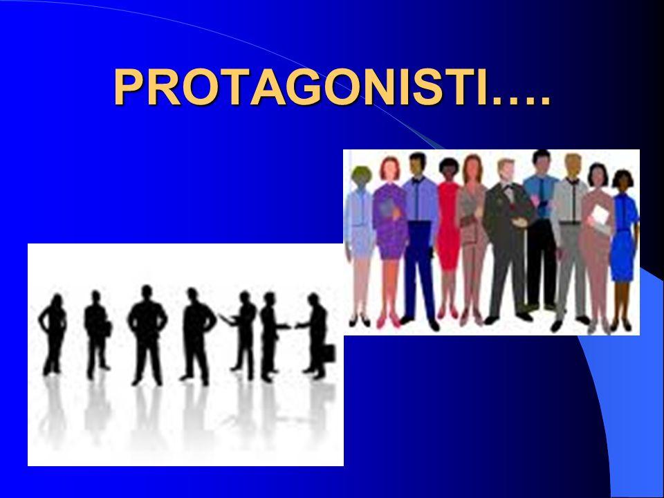 PROTAGONISTI….