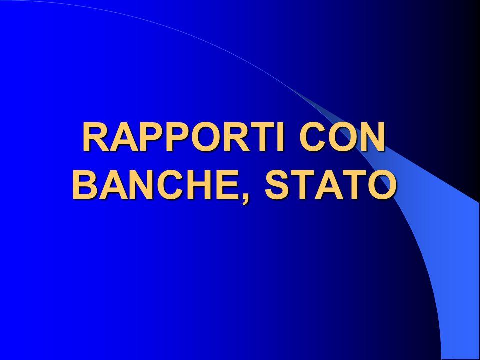 RAPPORTI CON BANCHE, STATO
