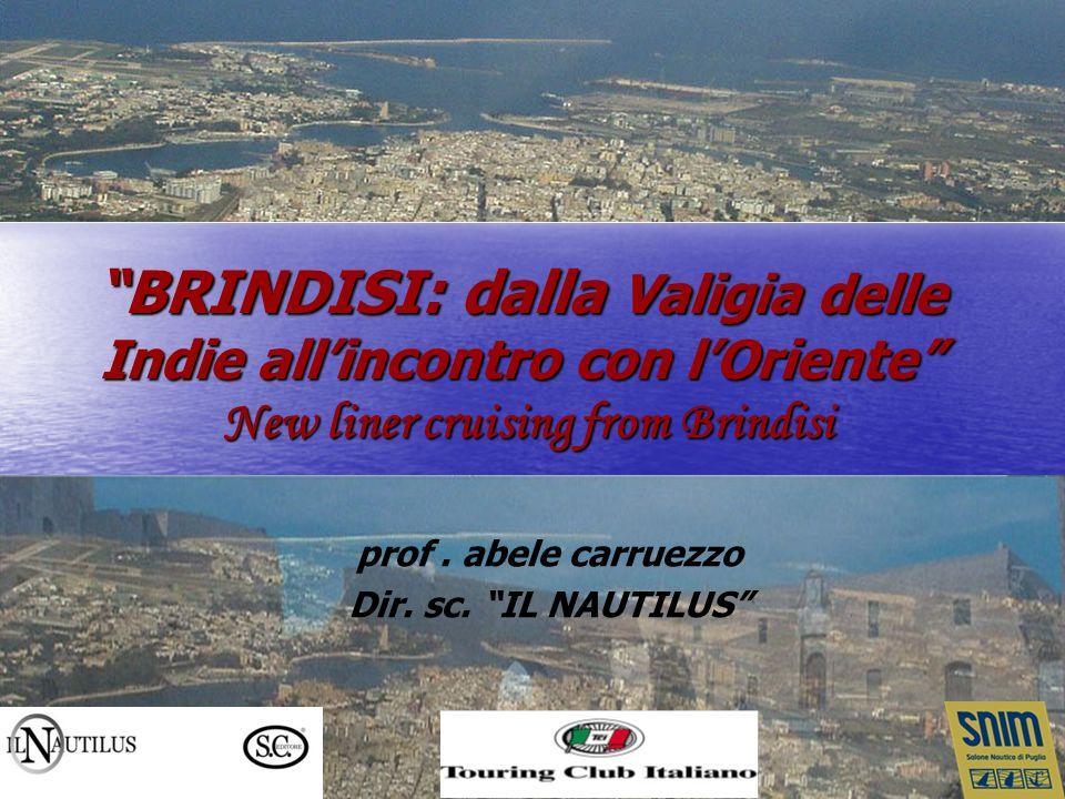 BRINDISI DIVENNE PORTO DI SVOLTA www.ilnautilus.it