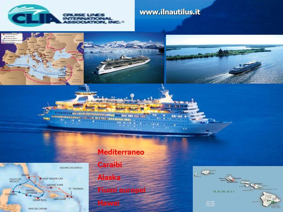 Mediterraneo Caraibi Alaska Fiumi europei Hawai www.ilnautilus.it