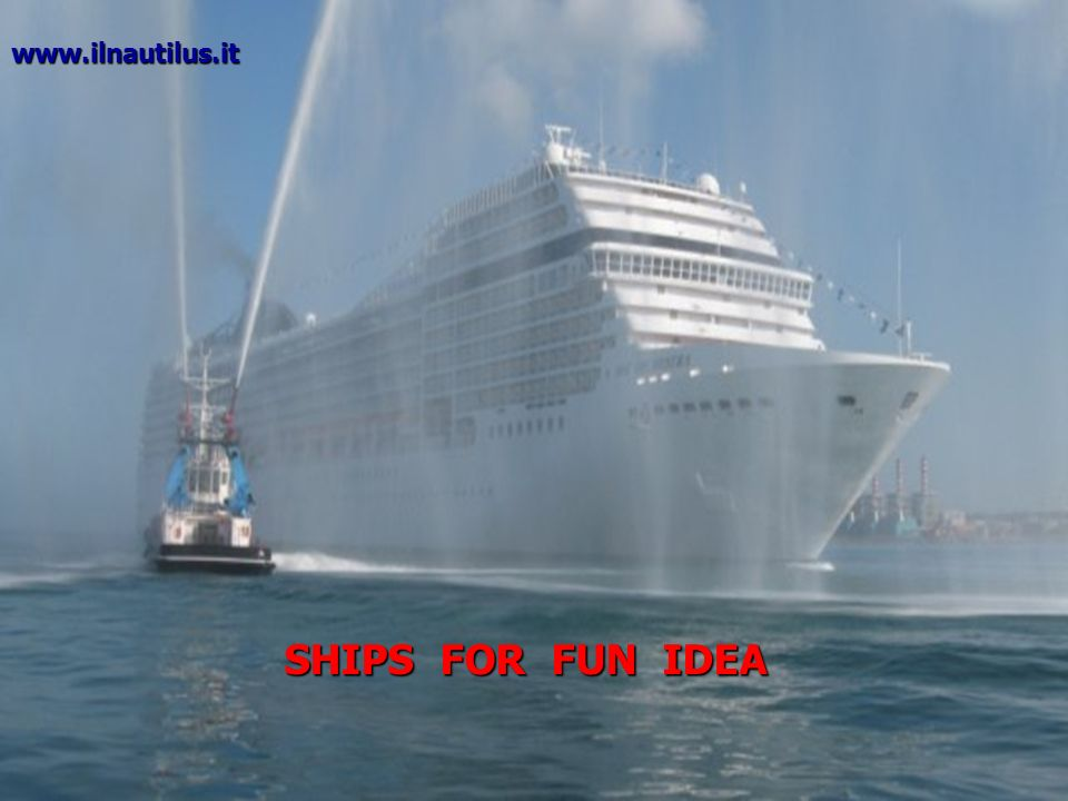 SHIPS FOR FUN IDEA www.ilnautilus.it