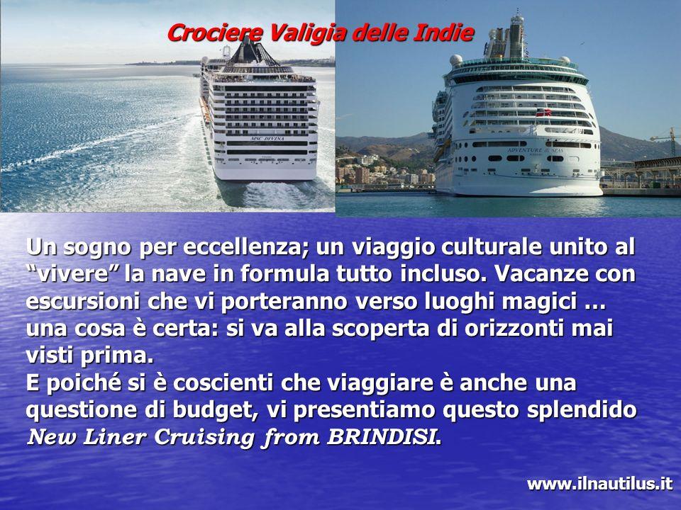 Crociere Valigia delle Indie Un sogno per eccellenza; un viaggio culturale unito al vivere la nave in formula tutto incluso. Vacanze con escursioni ch