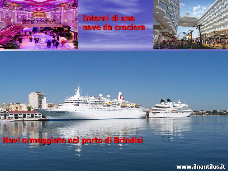 www.ilnautilus.it Una bella ed affascinante nave si merita un bellissimo ed affascinante porto