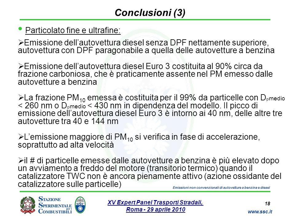 18 www.ssc.it XV Expert Panel Trasporti Stradali, Roma - 29 aprile 2010 Emissioni non convenzionali di autovetture a benzina e diesel Conclusioni (3)