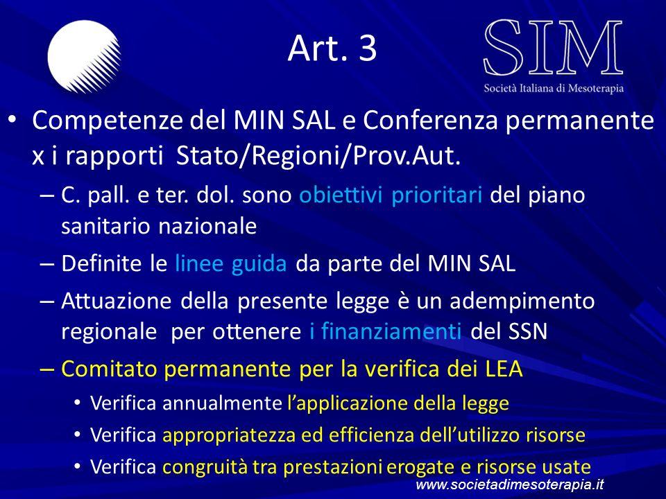 Art. 3 Competenze del MIN SAL e Conferenza permanente x i rapporti Stato/Regioni/Prov.Aut. – C. pall. e ter. dol. sono obiettivi prioritari del piano